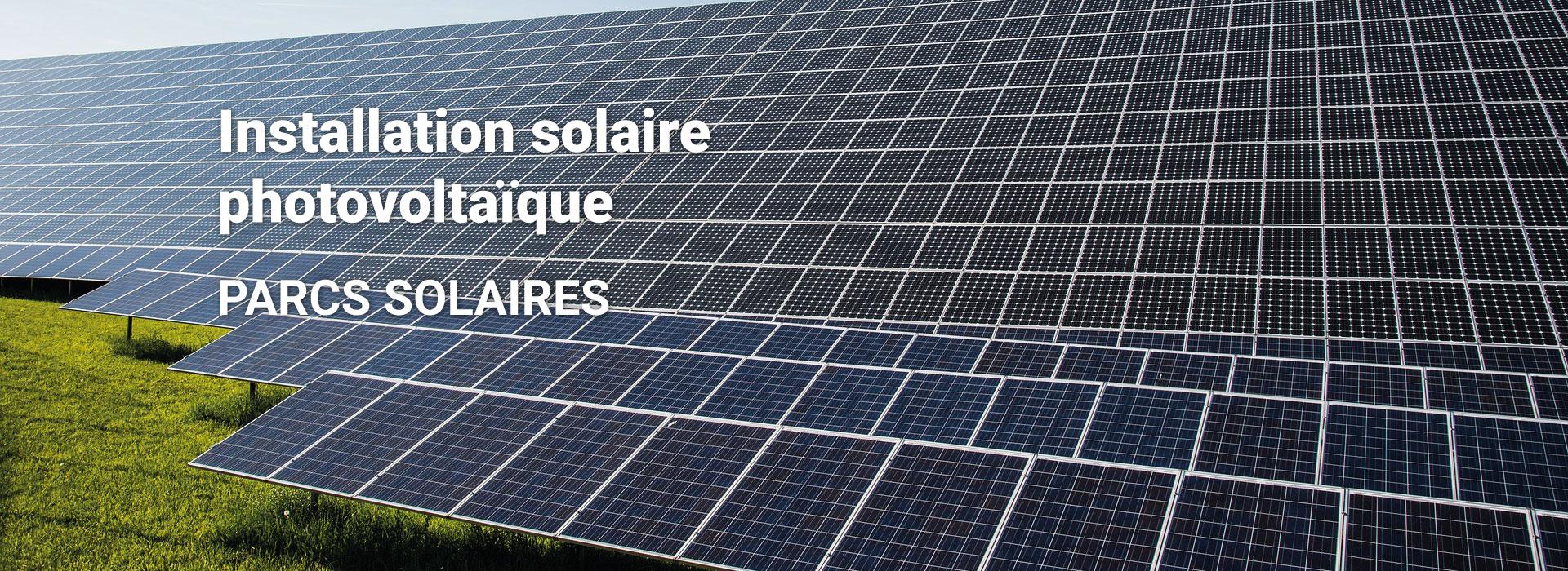 Installation solaire photovoltaïque | PARCS SOLAIRES